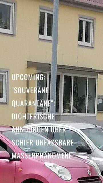 """Upcoming: """"Souveräne Quarantäne"""": Dichterische Ahndungen über schier unfassbare massenphänomene"""